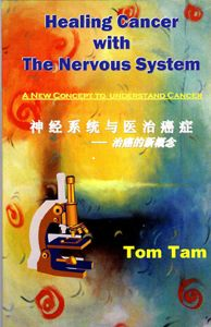 Healing Cancer with the Nervous System - By Tom Tam