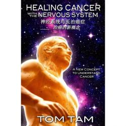 Tong Ren Therapy - Healing Cancer with The Nervous System